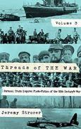 Threads of The War, Volume III: Personal Truth Inspired Flash-Fiction of The 20th Century's War