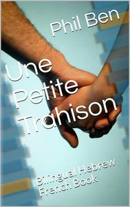 Une Petite Trahison. Bilingual Hebrew-French Book