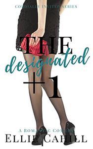 The Designated +1: A Romantic Comedy