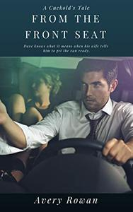 From the Front Seat: A Cuckold's Tale