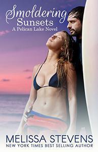 Smoldering Sunsets: A Pelican Lake Novel