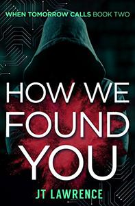 How We Found You: A Futuristic Dystopian Kidnapping Thriller