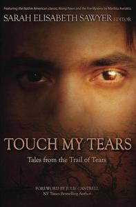 Touch My Tears: Tales from the Trail of Tears