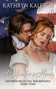 A Yankee's Honor: A Southern Belle Civil War Romance Short Story