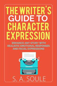 The Writer's Guide to Character Expression