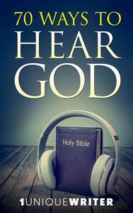 70 Ways To Hear God