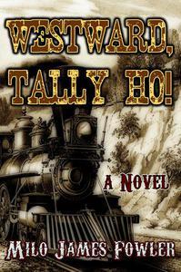 Westward, Tally Ho!