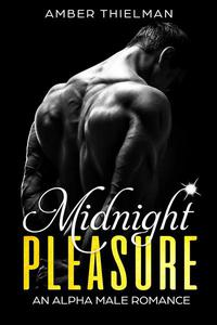 Midnight Pleasure: An Alpha Male Romance