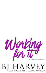 Working For It