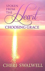 Spoken From the Heart: Choosing Grace