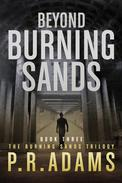 Beyond Burning Sands