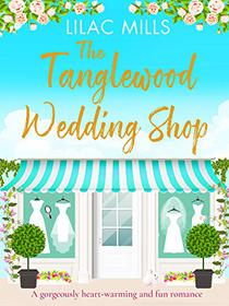 The Tanglewood Wedding Shop: A gorgeously heart-warming and fun romance