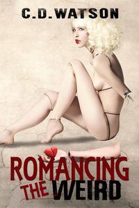 Romancing the Weird
