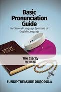 BASIC PRONUNCIATION GUIDE FOR SECOND LANGUAGE SPEAKERS OF ENGLISH LANGUAGE