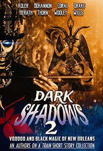 Dark Shadows 2: Voodoo and Black Magic of New Orleans
