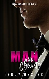 Man in Charge: A Steamy Contemporary Romantic Comedy