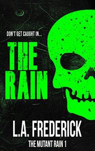 The Rain: A Dystopian Science Fiction Horror