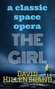 The Girl: A Classic Space Opera
