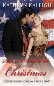 Snow Angels at Christmas: A Southern Belle Civil War Short Story