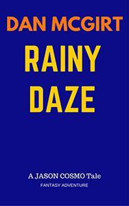 Rainy Daze: A Jason Cosmo Fantasy Adventure Tale