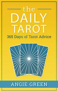 The Daily Tarot: 365 Days of Tarot Advice