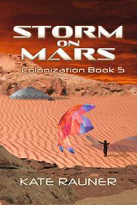 Storm on Mars: Mars Colonization Book 5