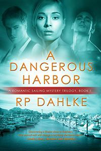 A Dangerous Harbor: #1 in a Romantic Sailing Mystery Trilogy