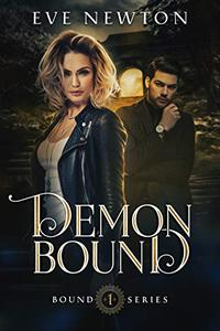 Demon Bound: Bound Series, Book One: A Reverse Harem Paranormal Romance