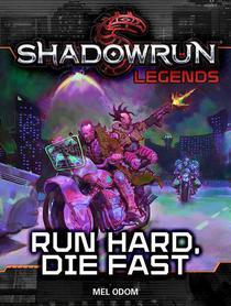 Shadowrun Legends: Run Hard, Die Fast
