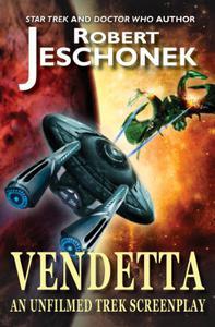 Vendetta: A Trek Screenplay: An Unifilmed Trek Screenplay