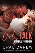 Dirty Talk, Blissful Surrender