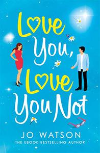 Love You, Love You Not: The laugh-out-loud rom-com that's a 'hug in the shape of a book'