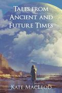 Tales from Ancient and Future Times
