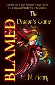 Blamed The Dragon's Game Book V