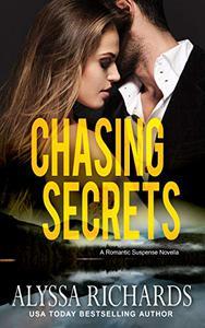 Chasing Secrets: A Romantic Thriller
