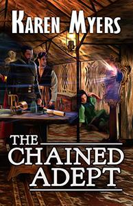 The Chained Adept: A Lost Wizard's Tale