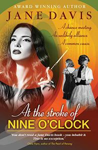 At the Stroke of Nine O'Clock: A chance meeting. An unlikely alliance. A common cause.