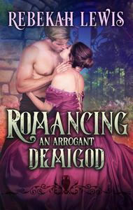 Romancing an Arrogant Demigod