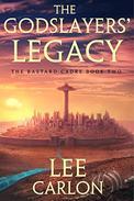 The Godslayers' Legacy