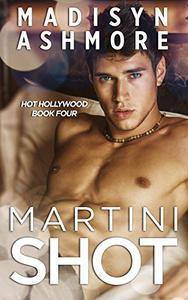 Martini Shot: An Alpha Billionaire Romance