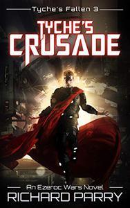 Tyche's Crusade: A Space Opera Adventure Epic