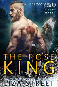 The Rose King: A Rock Creek Clan Prequel
