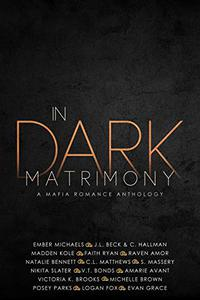 In Dark Matrimony: A Mafia Romance Collection