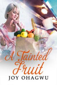 A Tainted Fruit: A Christian Suspense