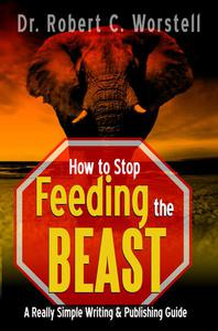 How to Stop  Feeding the Beast