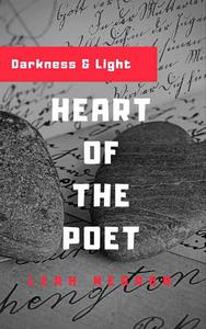 Heart of The Poet: Darkness & Light