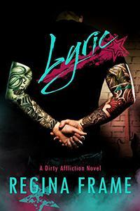Lyric: Lyric: A Dirty Affliction Novel
