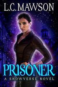 Prisoner: A F/F/F Snowverse Novel