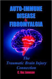 Auto Immune Disease and Fibromyalgia: The Traumatic Brain Injury Connection