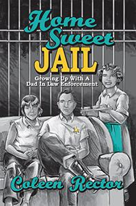 Home Sweet Jail: Growing Up With A Dad In Law Enforcement